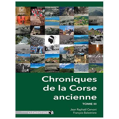 Chroniques de la Corse ancienne - tome 3 - Jean Raphaël CERVONI - François BALESTRIERE recto