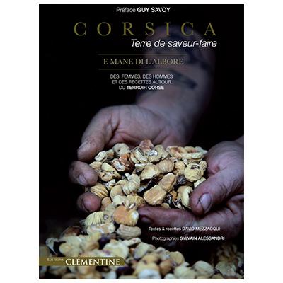 Corsica, Terre de saveur-faire - David MEZZACQUI - Sylvain ALESSANDRI