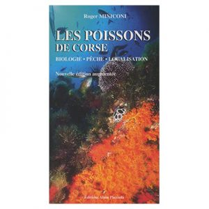 LES POISSONS DE CORSE Biologie, pêche, localisation - Roger Miniconi